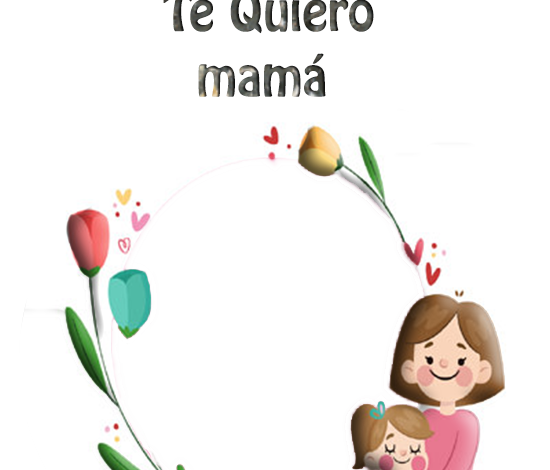 Te Quiero Mama Marcos Para Fotos 550x470 - Te Quiero Mamá Marcos Para Fotos