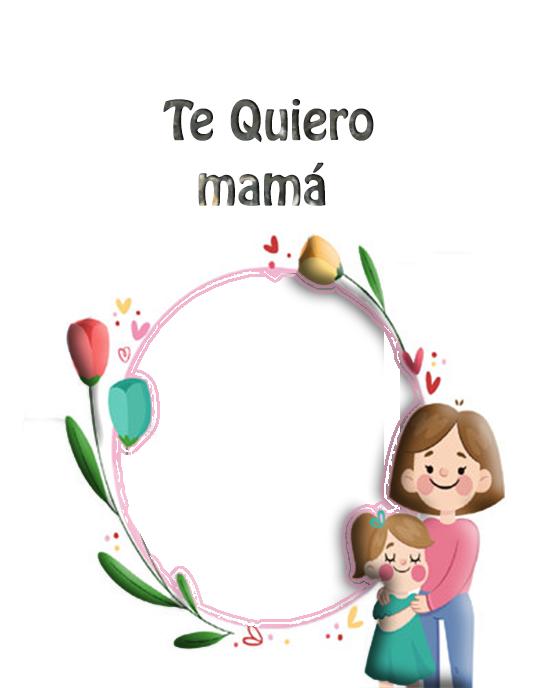 Te Quiero Mama Marcos Para Fotos - Te Quiero Mamá Marcos Para Fotos